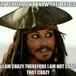 Crazy people don't know that they are crazy
