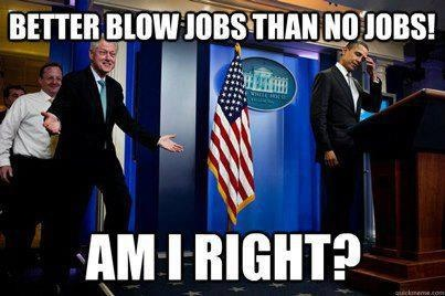 Bill Clinton Getting Jobs Funny Meme
