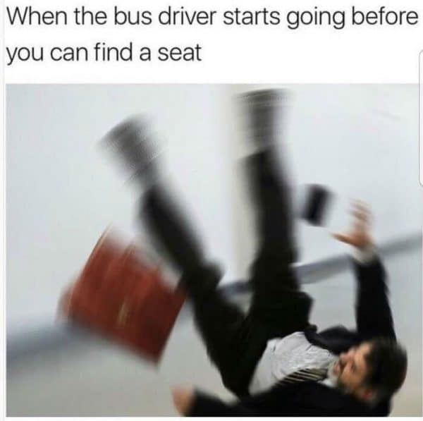 Bus Starts Before You Find Seat Funny Meme