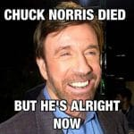 Chuck Norris is Alright Funny Meme