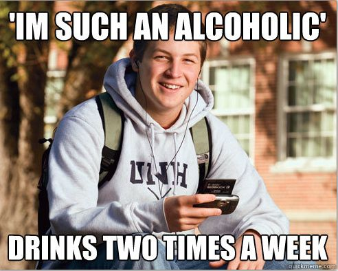 College Is Full of Alcoholics funny meme