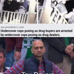 Undercover cops arrested by undercover cops Meme