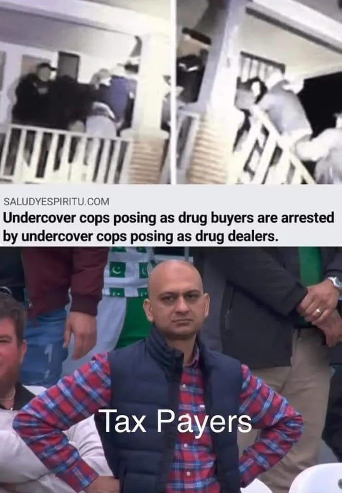 Undercover cops posing as drug buyers are arrested by undercover cops posing as drug dealers - Tax Payers