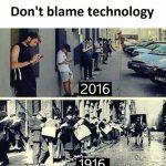 Don't Blame Technology Funny Meme