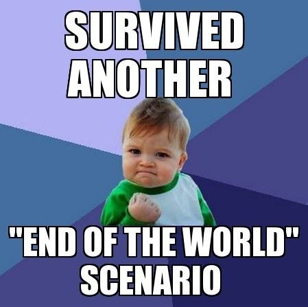 End of the world scenario Funny Meme