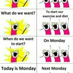 Exercise and Diet Next Monday Funny Meme