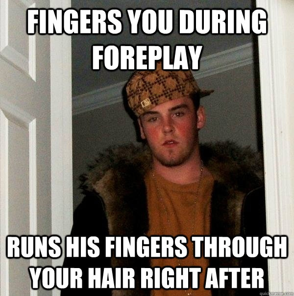 Fingers You During Foreplay Funny Meme
