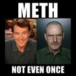 How Meth Effects The Body Using Or Not Funny Meme