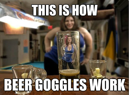 How beer goggles work Funny Meme