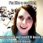 Im like a candle Funny Meme