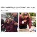 Me after writing Name & Title for Essay Funny Meme