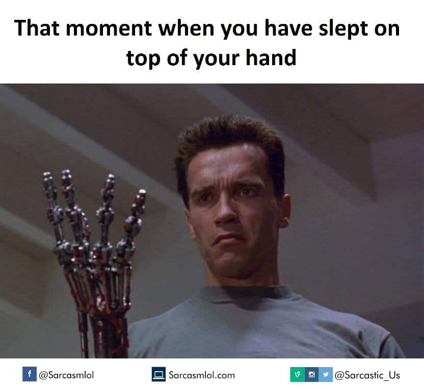 Moment you Slept on your Hand Funny Meme