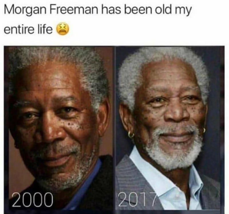 Morgan_Freeman_been_Old_my_entire_Life_Funny_Meme man memes funny memes,Ifunny Memes