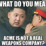 North Korea Kim Jung Un ACME Not Real Funny Meme