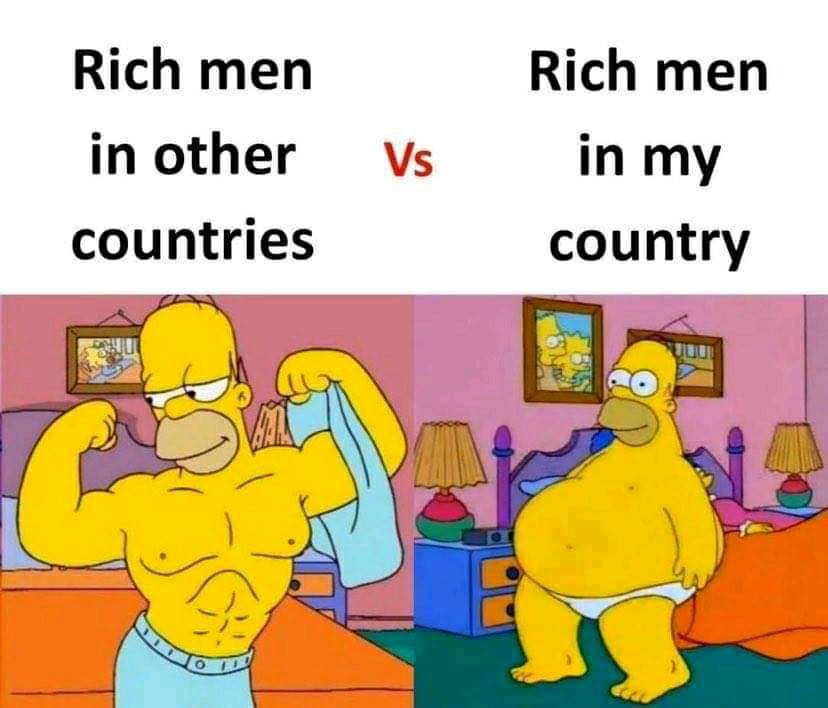 Rich men in other countries Vs Rich men in my country