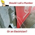 Should I call a Plumber or Electrician Funny Meme