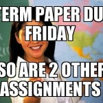 Term paper due friday Funny Meme