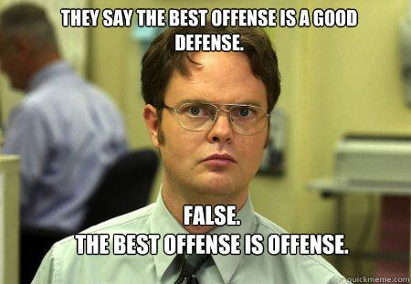 The Best Offense is Defense Funny Meme